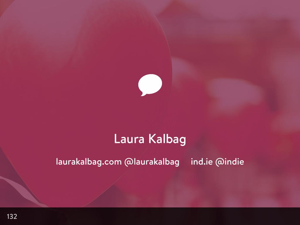 Laura Kalbag. laurakalbag.wpengine.com. @laurakalbag. ind.ie. @indie