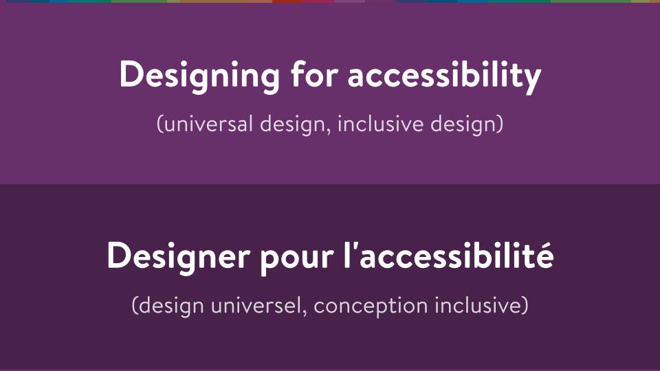Designing for accessibility/Designer pour l'accessibilité
