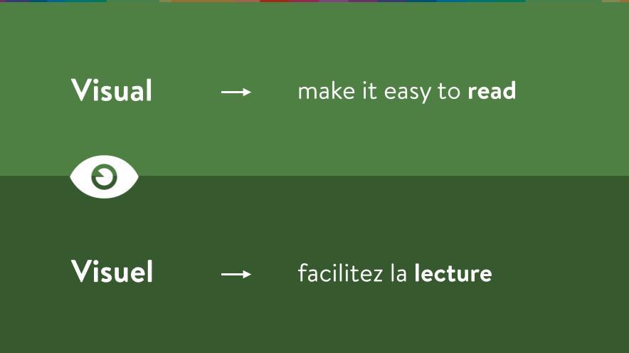 Visual - make it easy to read. Visuel - Facilitez la lecture