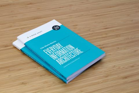 Everyday Information Architecture paperback book by Lisa Maria Martin.
