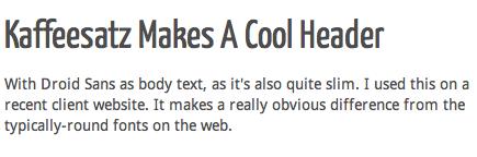 Kaffeesatz as a header font with Droid Sans as the body font